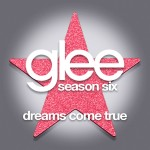 glee dreams come true cover